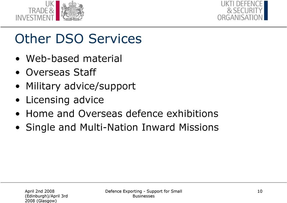 Licensing advice Home and Overseas defence