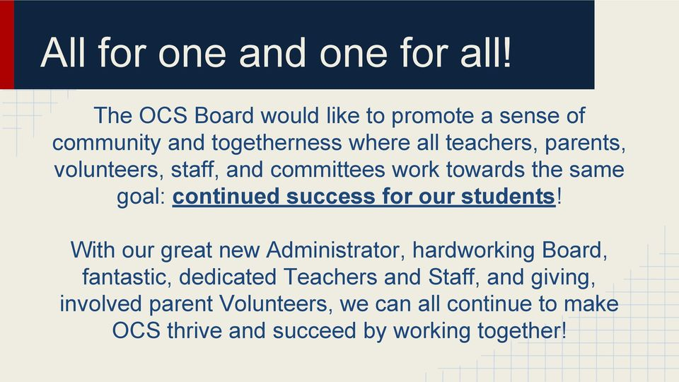 volunteers, staff, and committees work towards the same goal: continued success for our students!