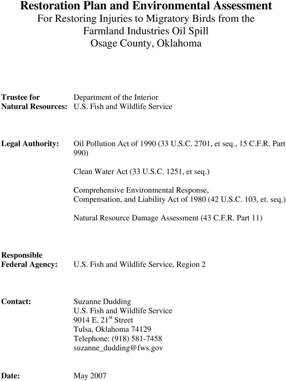 ) Comprehensive Environmental Response, Compensation, and Liability Act of 1980 (42 U.S.C. 103, et. seq.) Natural Resource Damage Assessment (43 C.F.R. Part 11) Responsible Federal Agency: U.