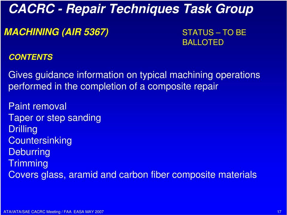 a composite repair Paint removal Taper or step sanding Drilling