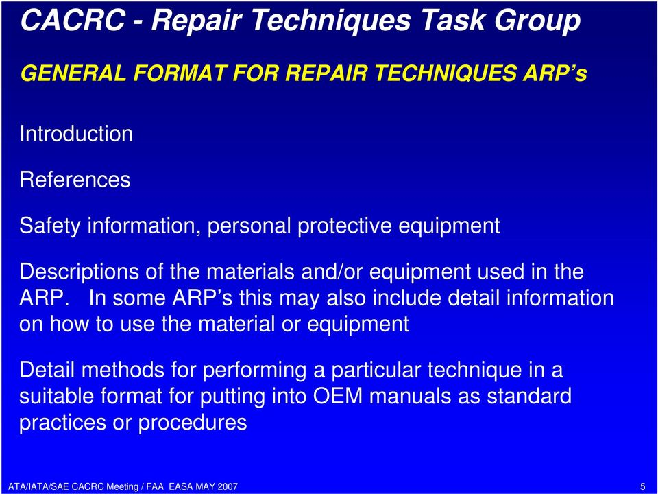 In some ARP s this may also include detail information on how to use the material or equipment Detail