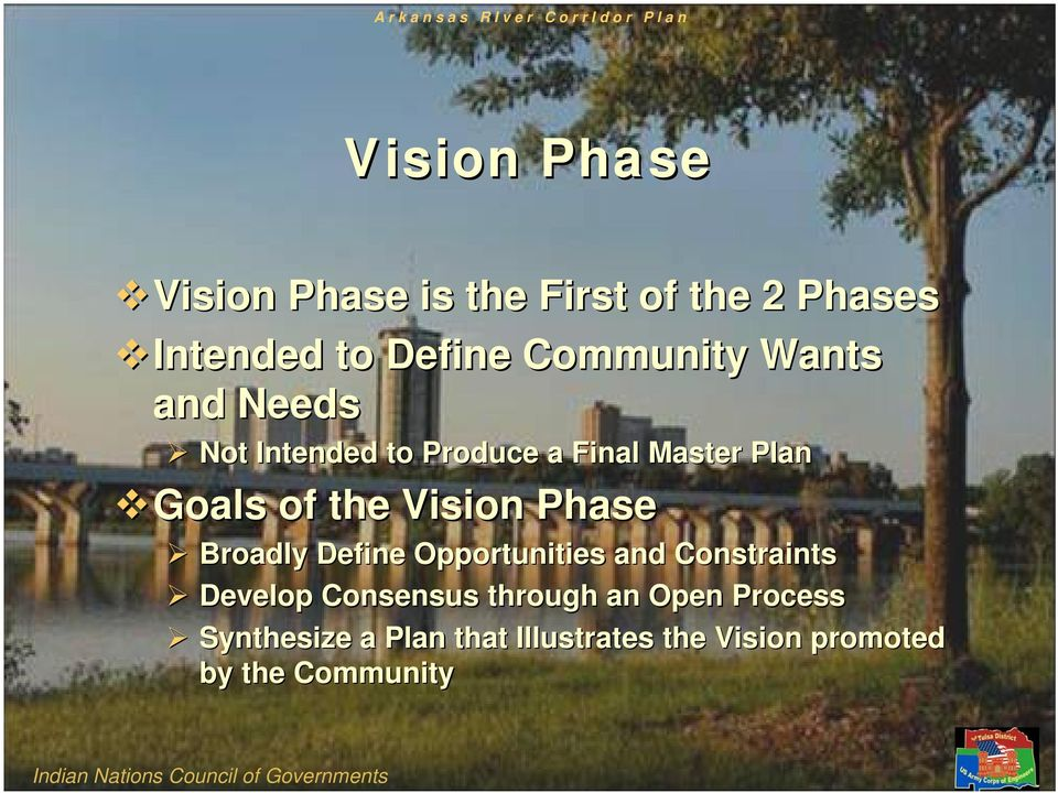 of the Vision Phase Broadly Define Opportunities and Constraints Develop Consensus through an Open
