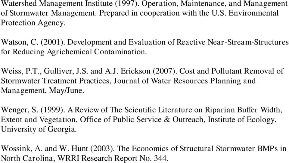 Cost and Pollutant Removal of Stormwater Treatment Practices, Journal of Water Resources Planning and Management, May/June. Wenger, S. (1999).
