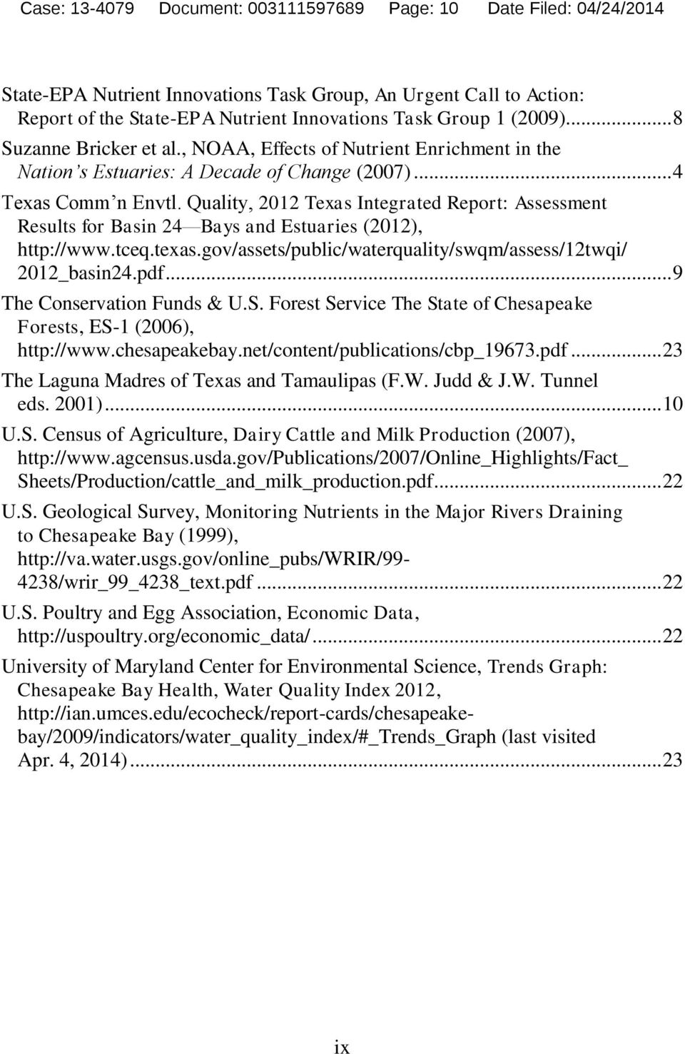 Quality, 2012 Texas Integrated Report: Assessment Results for Basin 24 Bays and Estuaries (2012), http://www.tceq.texas.gov/assets/public/waterquality/swqm/assess/12twqi/ 2012_basin24.pdf.