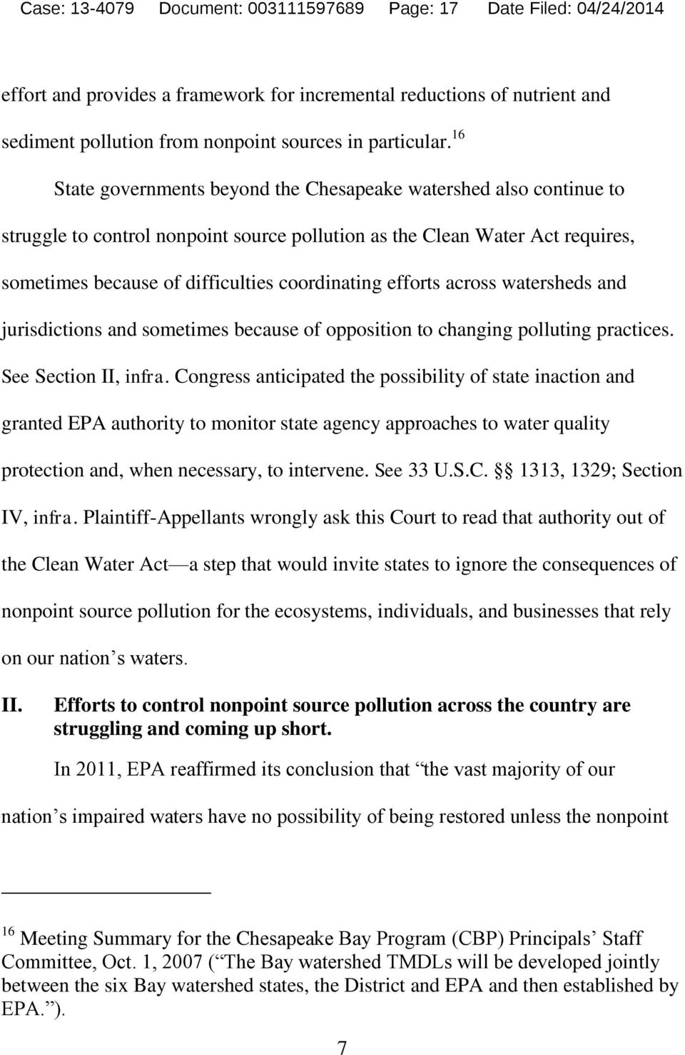 efforts across watersheds and jurisdictions and sometimes because of opposition to changing polluting practices. See Section II, infra.