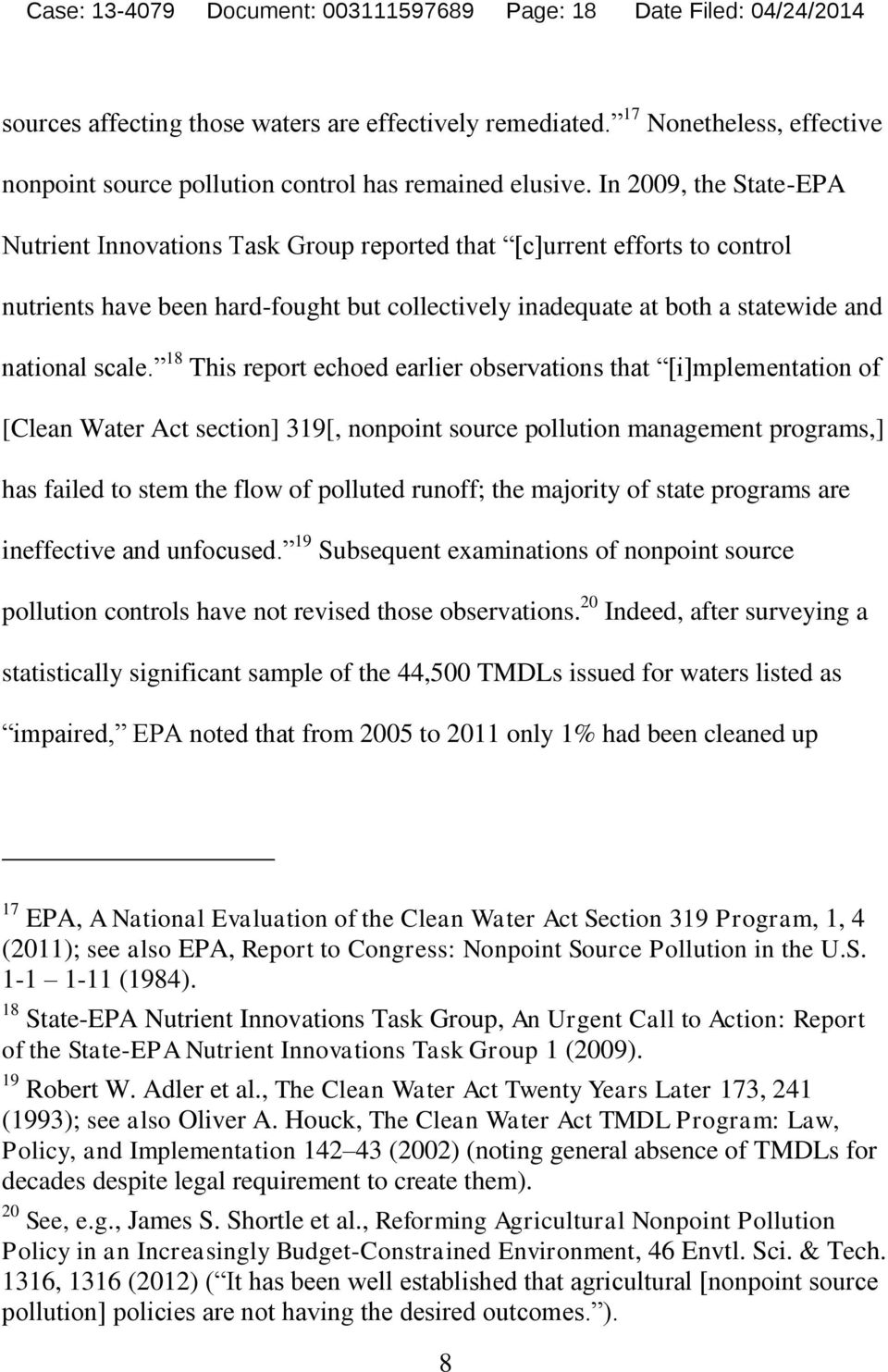 In 2009, the State-EPA Nutrient Innovations Task Group reported that [c]urrent efforts to control nutrients have been hard-fought but collectively inadequate at both a statewide and national scale.
