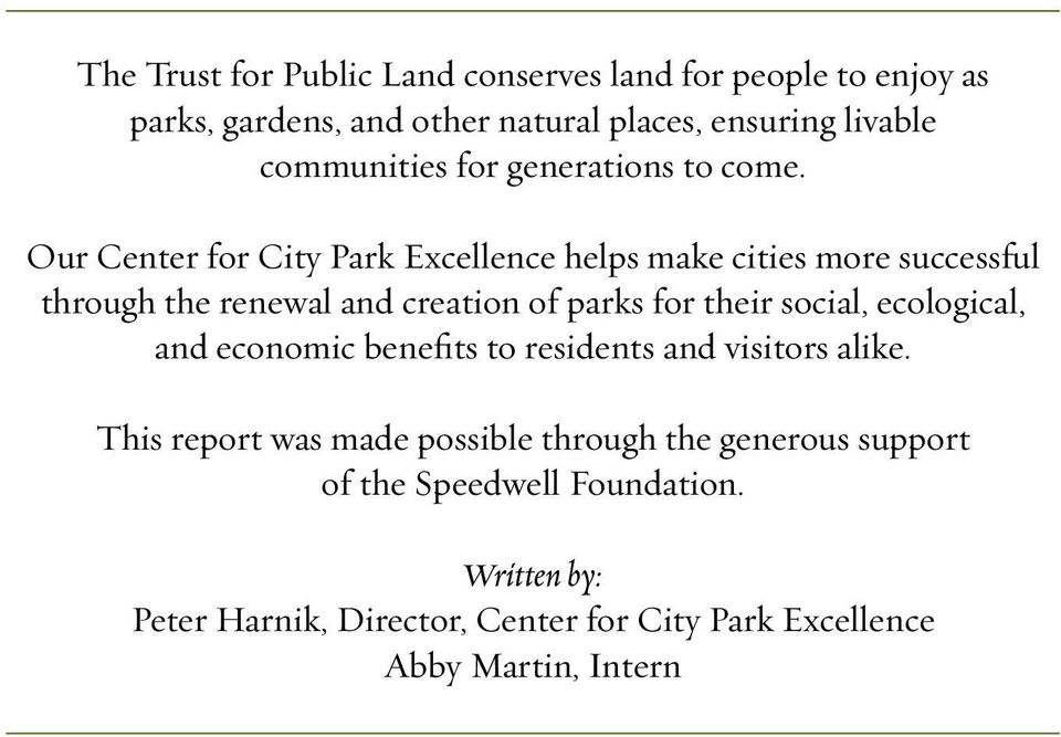 Our Center for City Park Excellence helps make cities more successful through the renewal and creation of parks for their social,