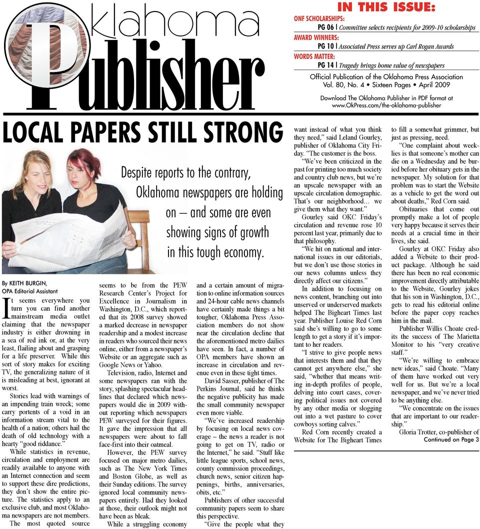 com/the-oklahoma-publisher LOCAL PAPERS STILL STRONG By KEITH BURGIN, OPA Editorial Assistant It seems everywhere you turn you can find another mainstream media outlet claiming that the newspaper