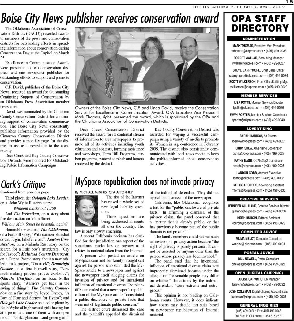 Excellence in Communication Awards were presented to two conservation districts and one newspaper publisher for outstanding efforts to support and promote conservation. C.F.