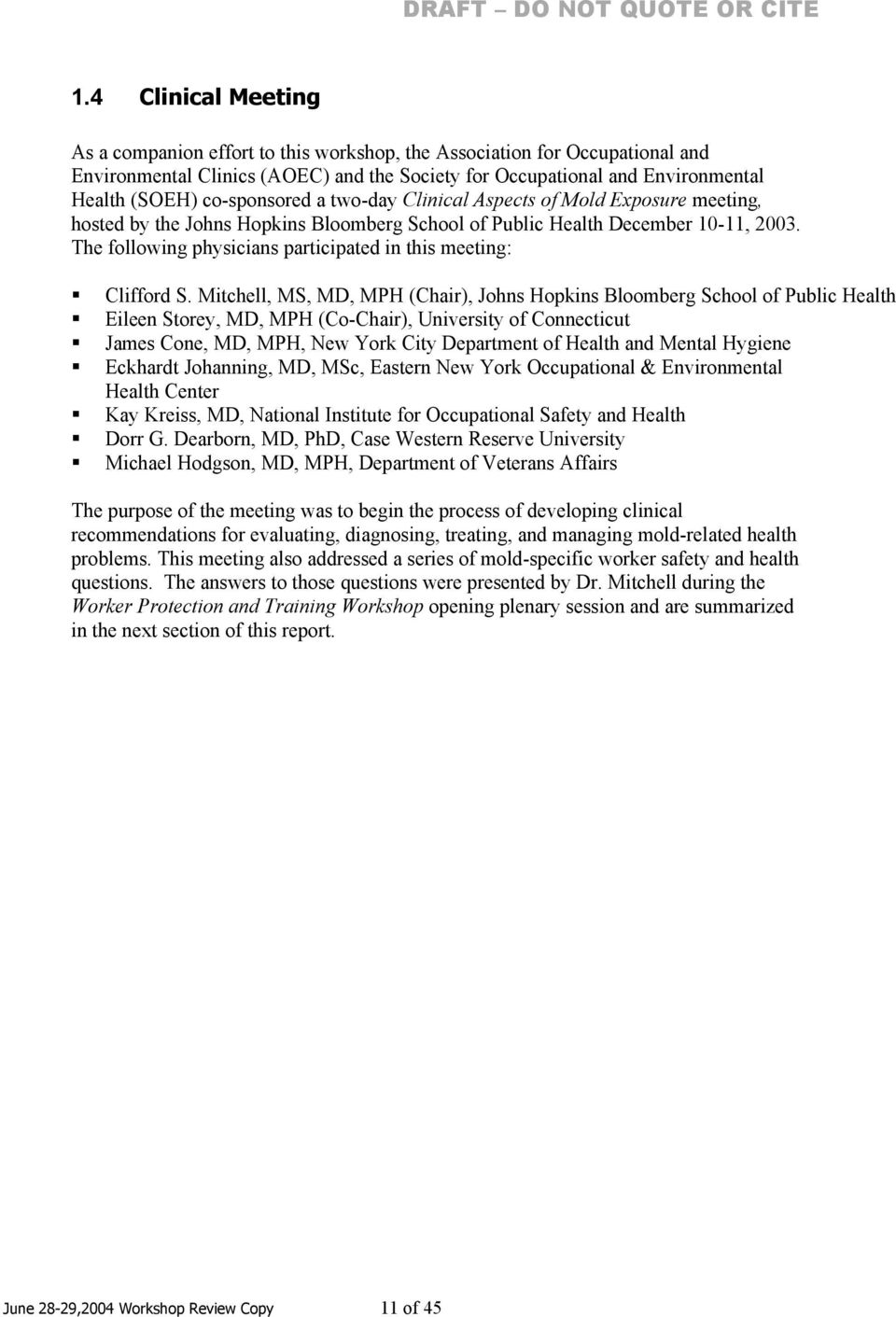 The following physicians participated in this meeting: Clifford S.