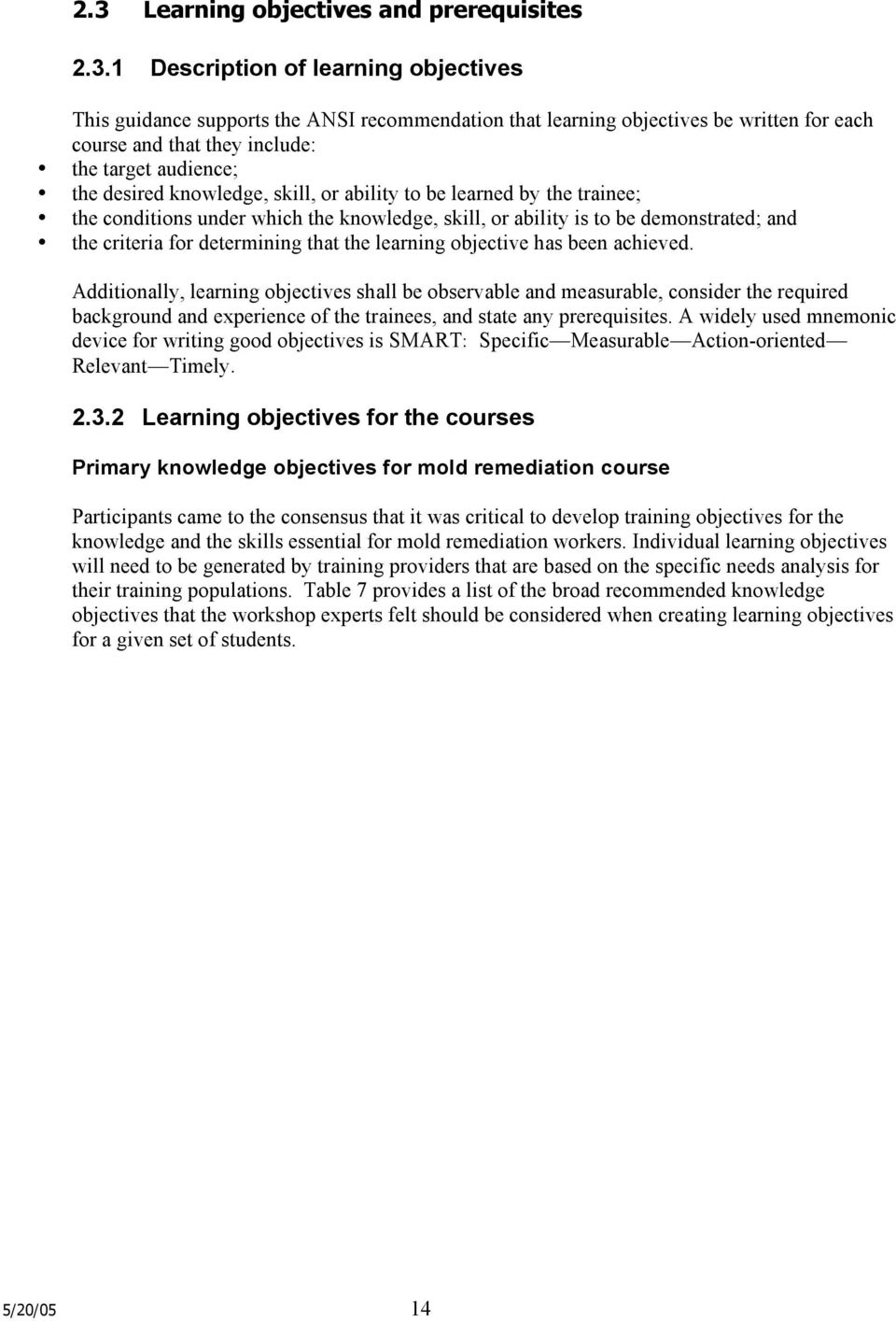 criteria for determining that the learning objective has been achieved.