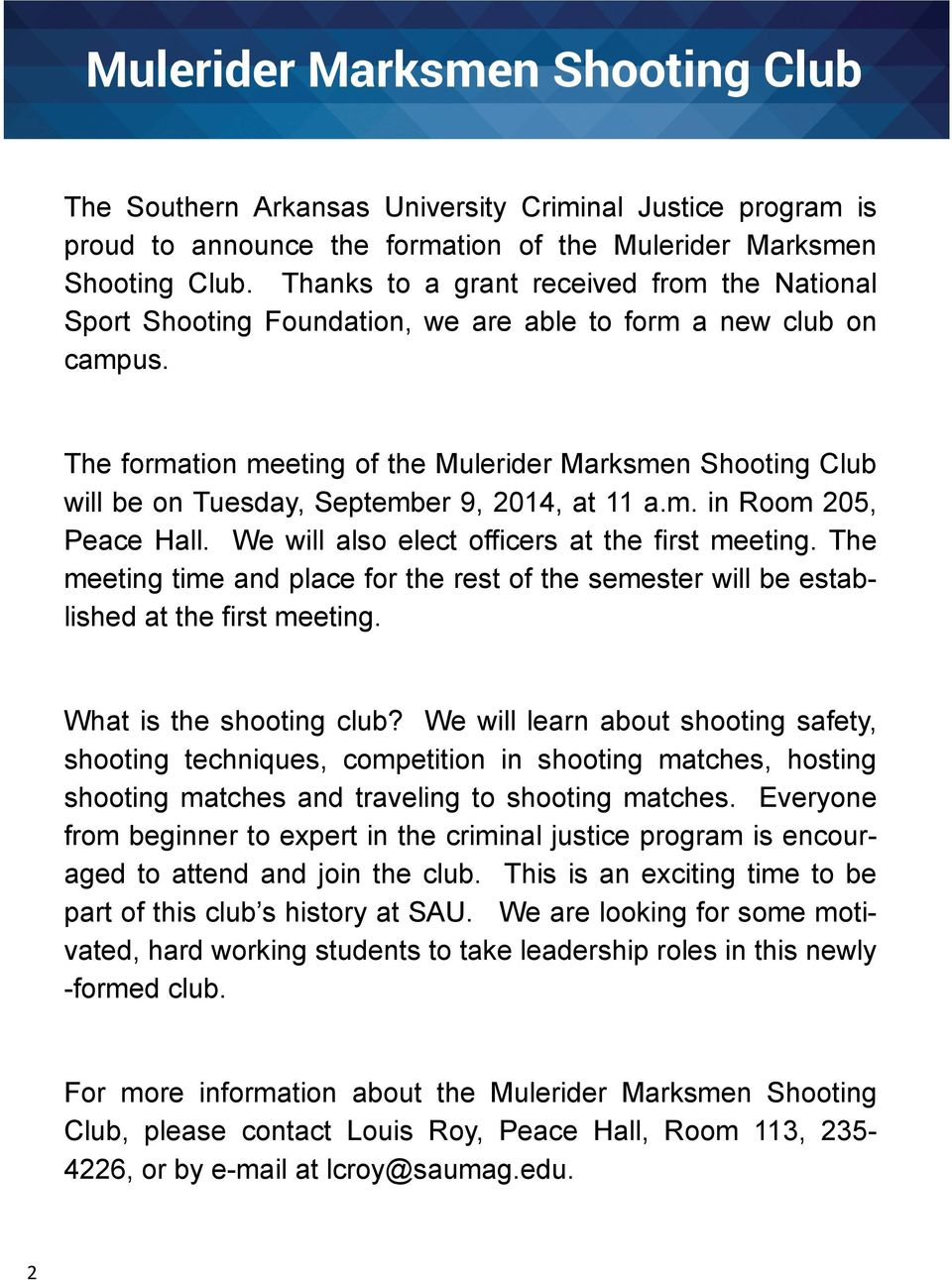 The formation meeting of the Mulerider Marksmen Shooting Club will be on Tuesday, September 9, 2014, at 11 a.m. in Room 205, Peace Hall. We will also elect officers at the first meeting.