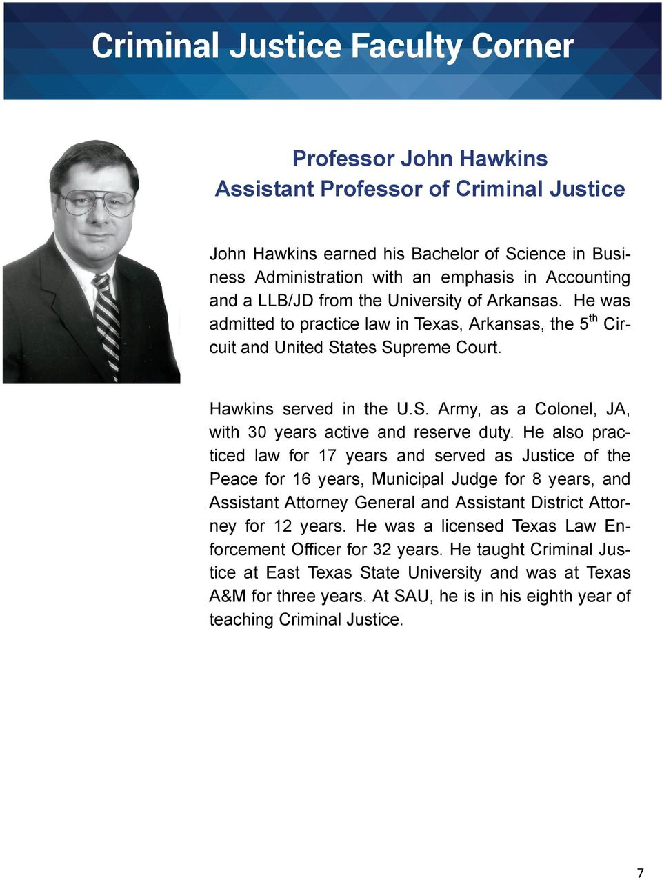 He also practiced law for 17 years and served as Justice of the Peace for 16 years, Municipal Judge for 8 years, and Assistant Attorney General and Assistant District Attorney for 12 years.