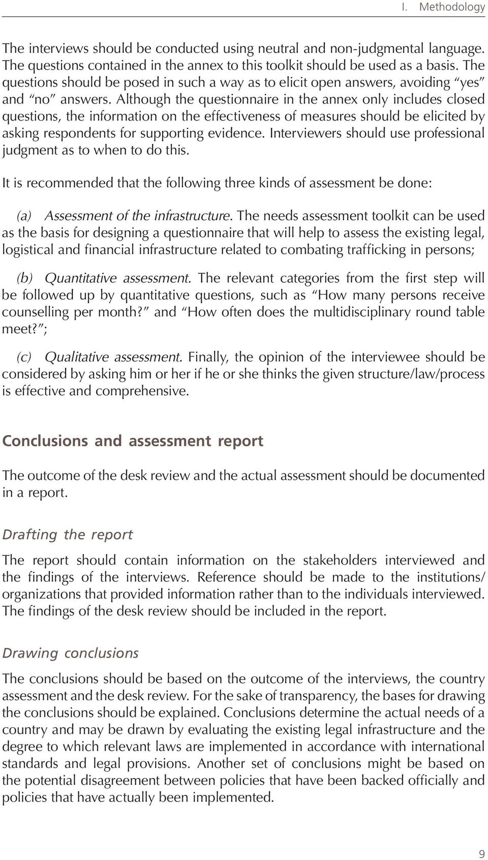 Although the questionnaire in the annex only includes closed questions, the information on the effectiveness of measures should be elicited by asking respondents for supporting evidence.