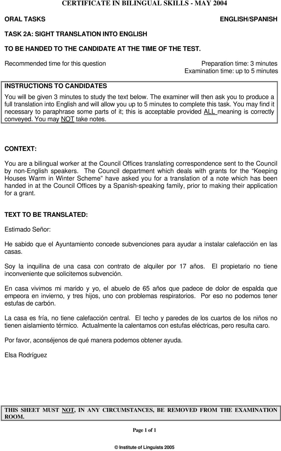 The examiner will then ask you to produce a full translation into English and will allow you up to 5 minutes to complete this task.