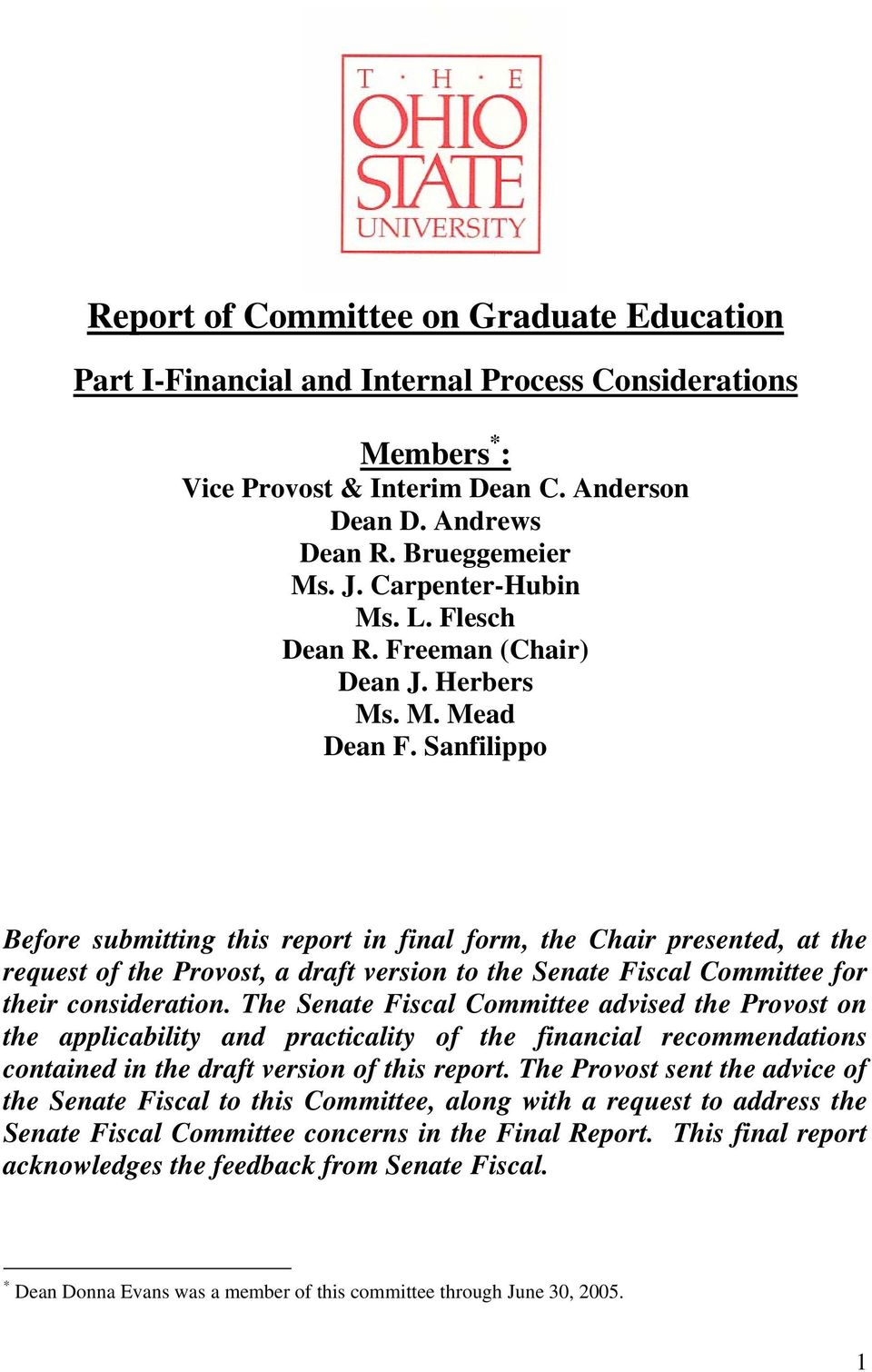 Sanfilippo Before submitting this report in final form, the Chair presented, at the request of the Provost, a draft version to the Senate Fiscal Committee for their consideration.