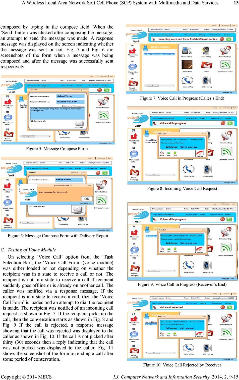 Fig. 5 and Fig. 6 are screenshots of the form when a message was being composed and after the message was successfully sent respectively.