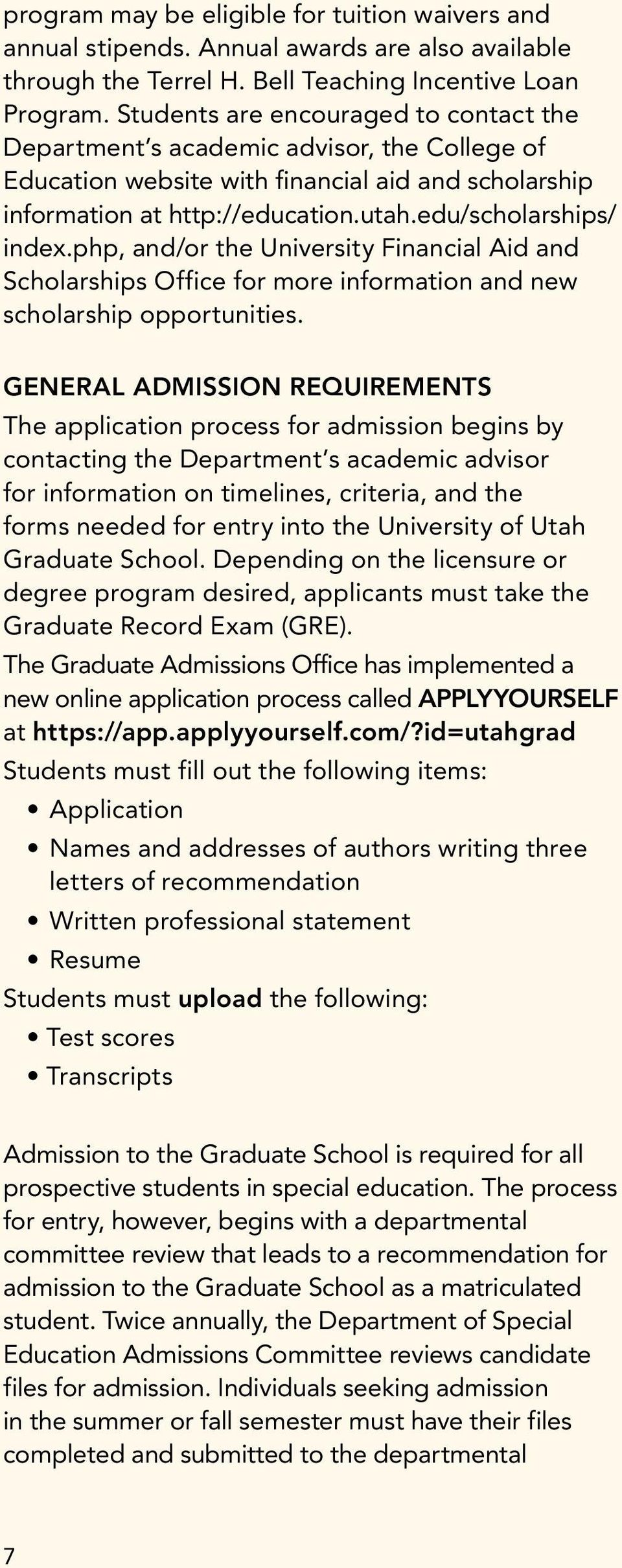 php, and/or the University Financial Aid and Scholarships Office for more information and new scholarship opportunities.