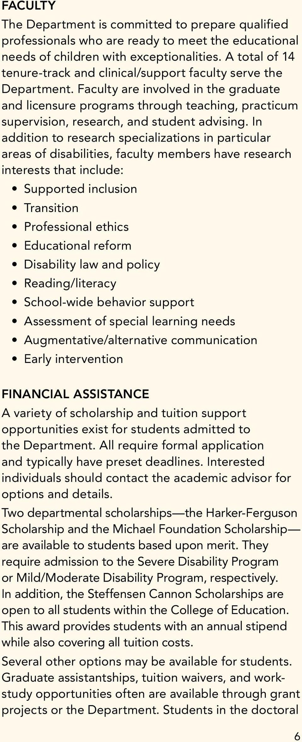 Faculty are involved in the graduate and licensure programs through teaching, practicum supervision, research, and student advising.