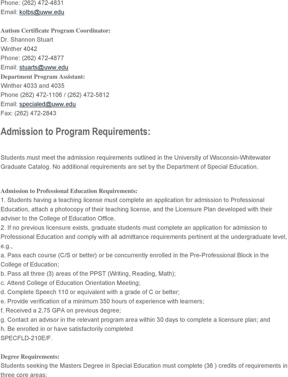 edu Fax: (262) 472-2843 Admission to Program Requirements: Students must meet the admission requirements outlined in the University of Wisconsin-Whitewater Graduate Catalog.