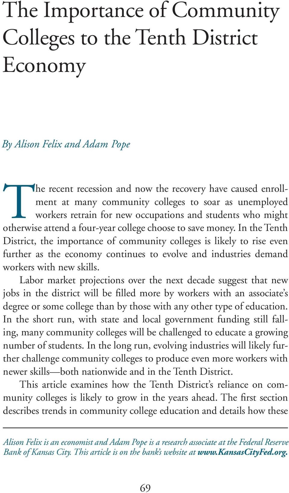 In the Tenth District, the importance of community colleges is likely to rise even further as the economy continues to evolve and industries demand workers with new skills.