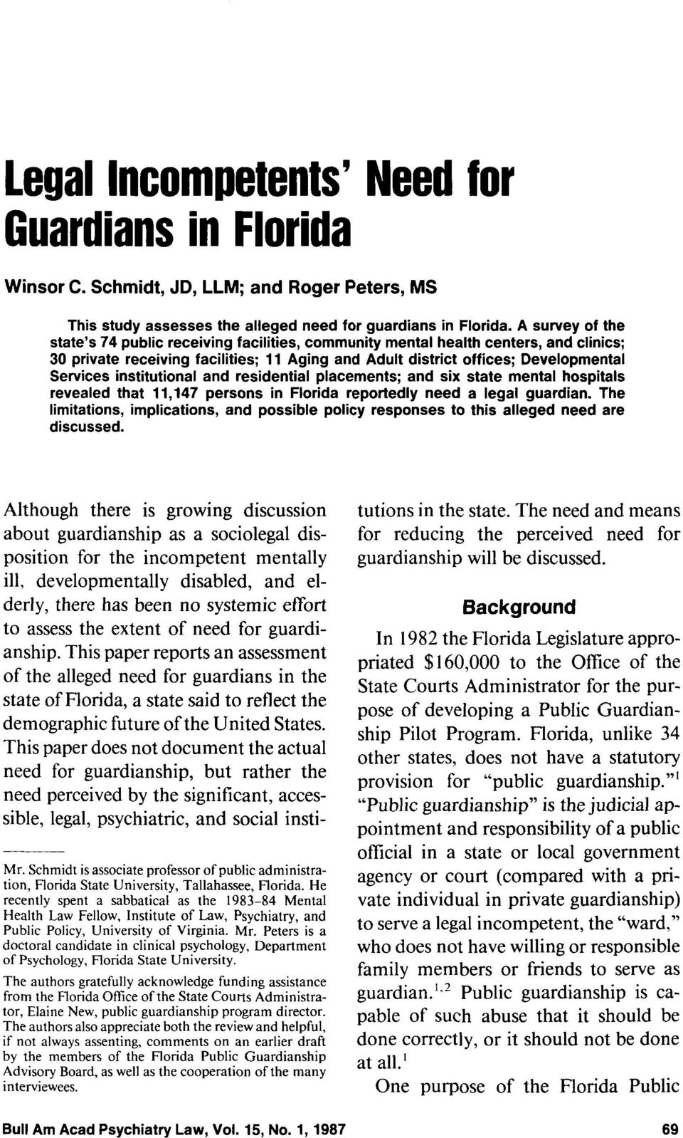 institutional and residential placements; and six state mental hospitals revealed that 11,147 persons in Florida reportedly need a legal guardian.