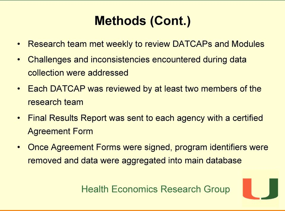 during data collection were addressed Each DATCAP was reviewed by at least two members of the research