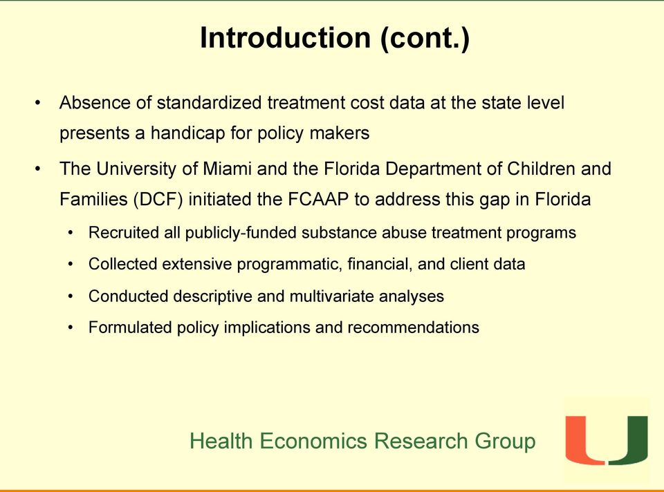 of Miami and the Florida Department of Children and Families (DCF) initiated the FCAAP to address this gap in Florida