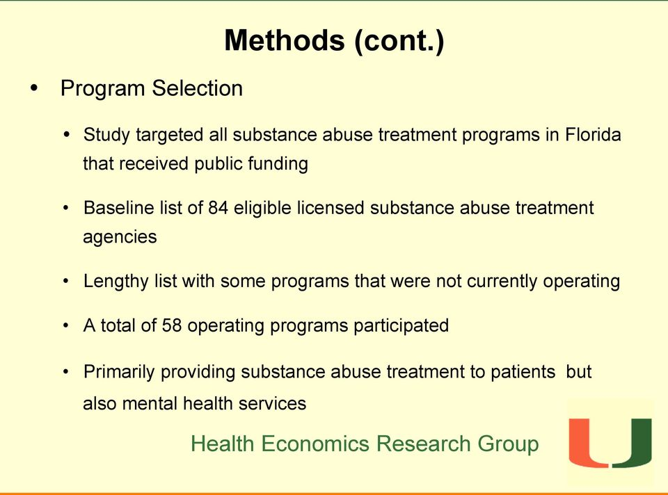 public funding Baseline list of 84 eligible licensed substance abuse treatment agencies Lengthy list