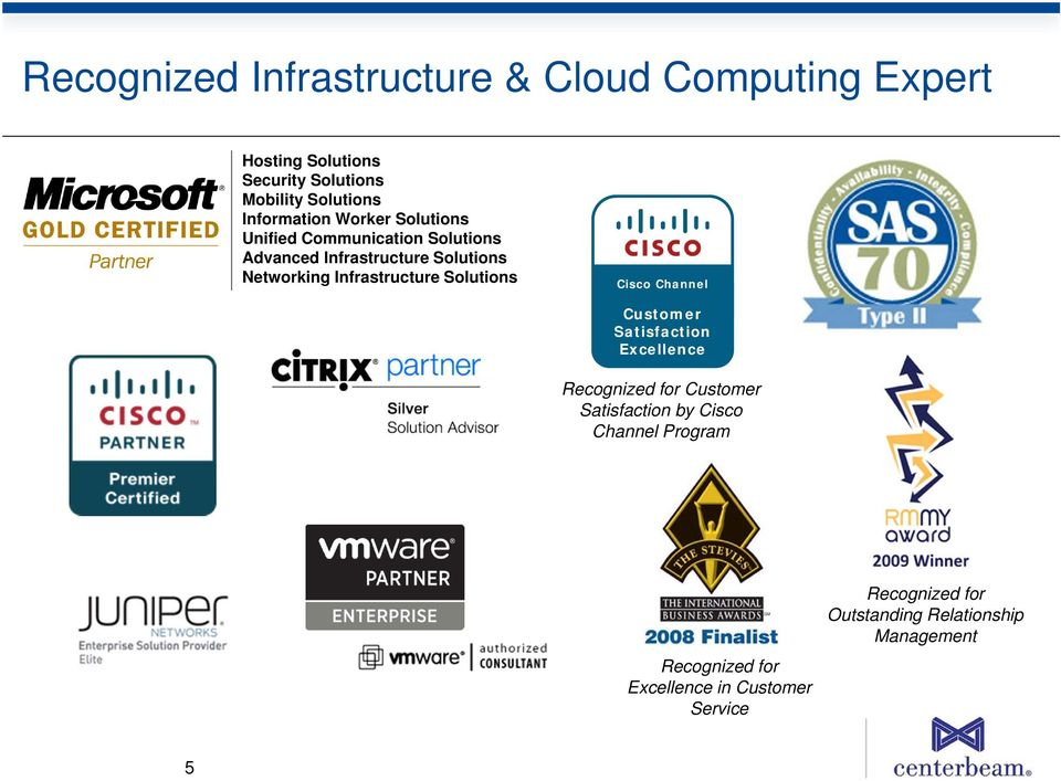 Infrastructure Solutions Cisco Channel Customer Satisfaction Excellence Recognized for Customer Satisfaction by