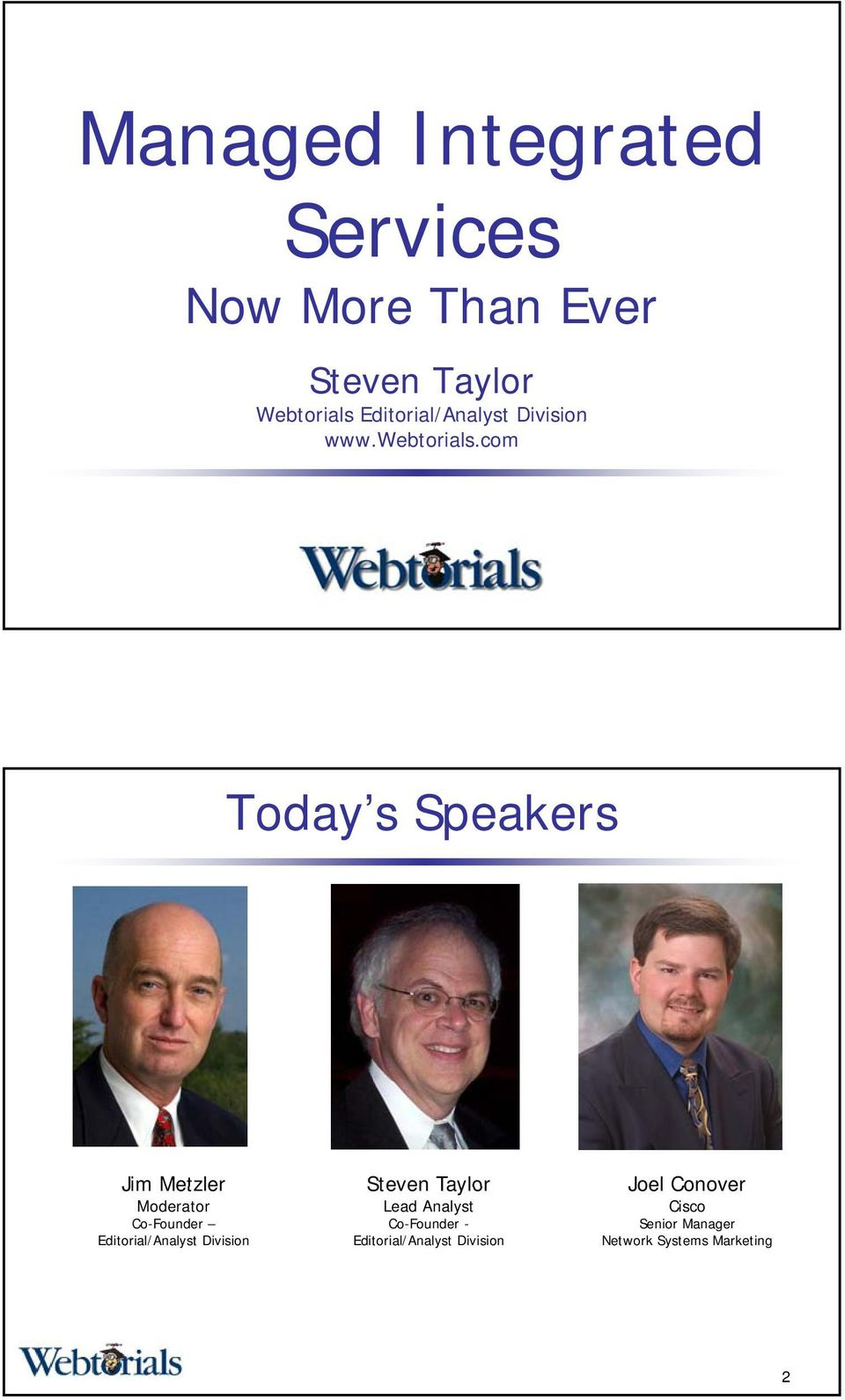 com Today s Speakers Jim Metzler Moderator Co-Founder Editorial/Analyst