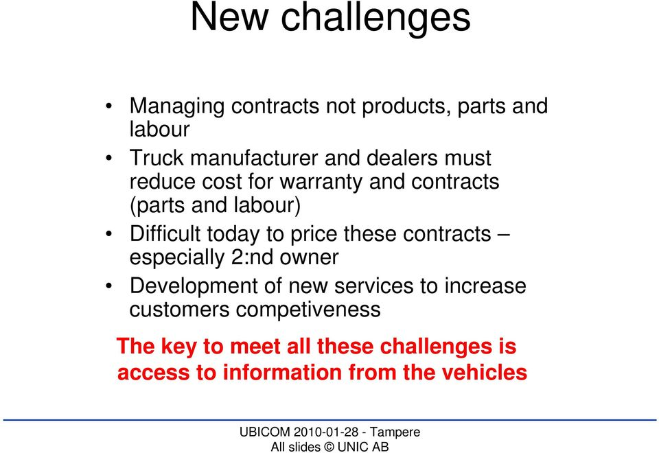 price these contracts especially 2:nd owner Development of new services to increase