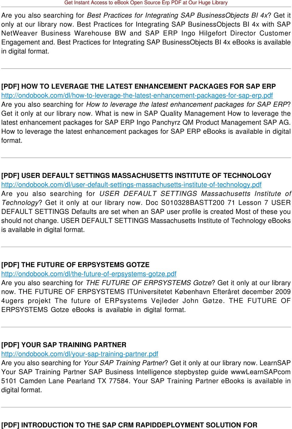 Best Practices for Integrating SAP BusinessObjects BI 4x ebooks is available in digital format. [PDF] HOW TO LEVERAGE THE LATEST ENHANCEMENT PACKAGES FOR SAP ERP http://ondobook.