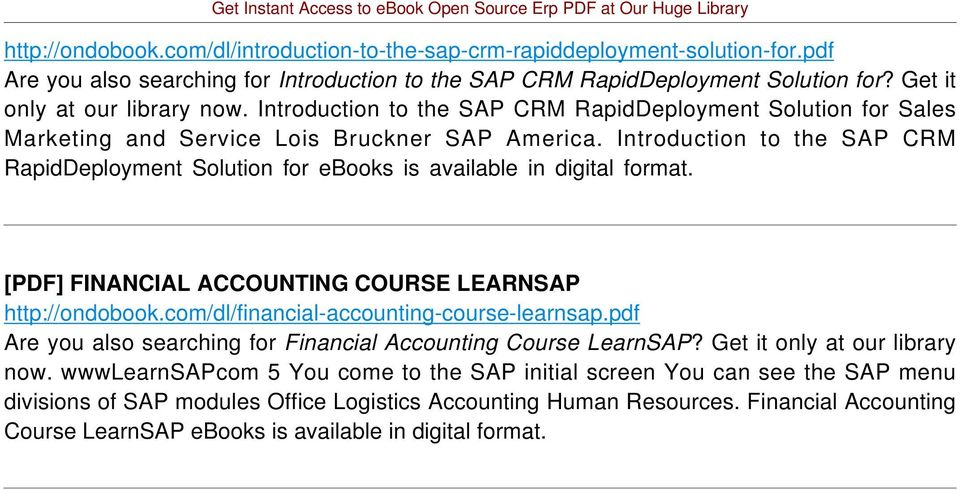 Introduction to the SAP CRM RapidDeployment Solution for ebooks is available in digital format. [PDF] FINANCIAL ACCOUNTING COURSE LEARNSAP http://ondobook.com/dl/financial-accounting-course-learnsap.