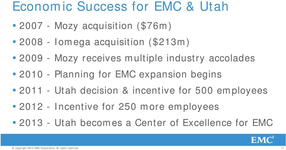 begins 2011 - Utah decision & incentive for 500 employees 2012 - Incentive for 250 more