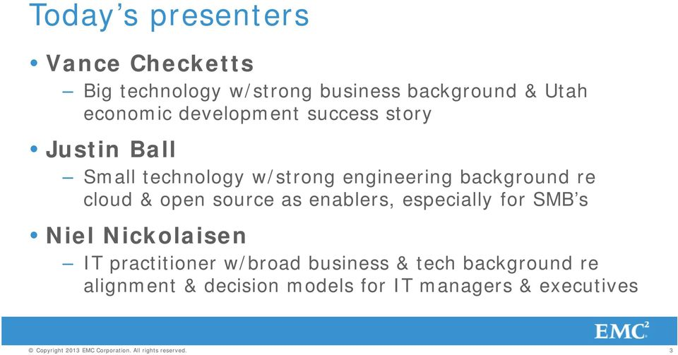 source as enablers, especially for SMB s Niel Nickolaisen IT practitioner w/broad business & tech