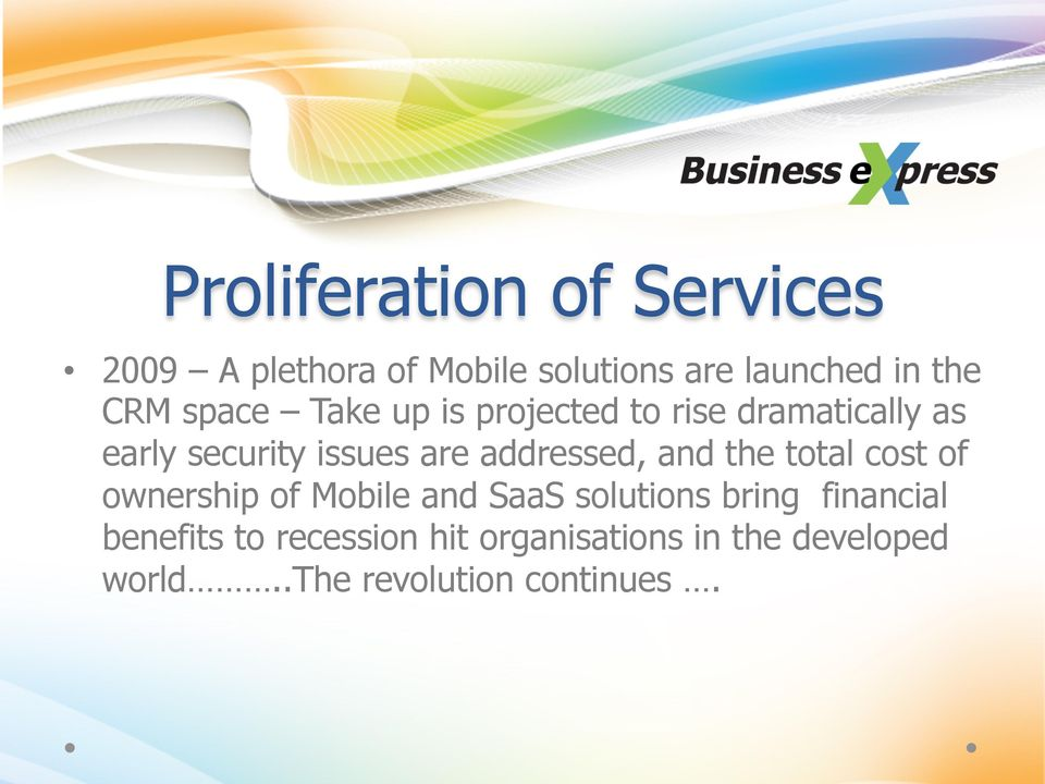addressed, and the total cost of ownership of Mobile and SaaS solutions bring