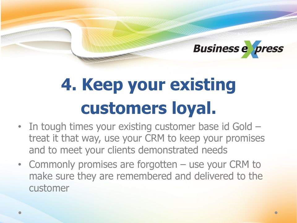 your CRM to keep your promises and to meet your clients demonstrated