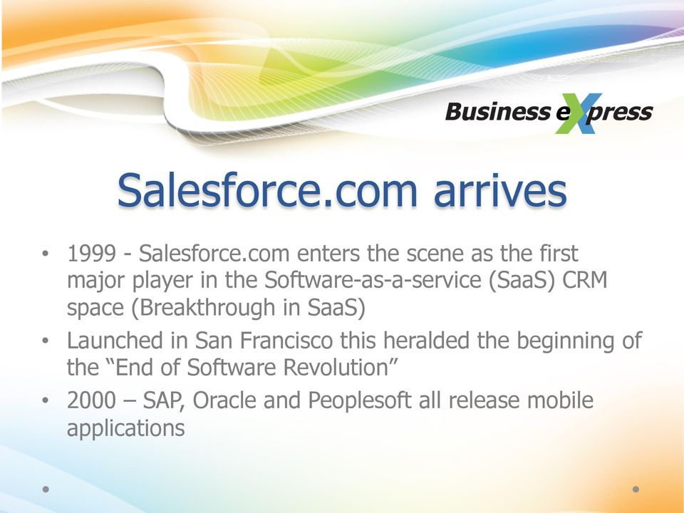 (SaaS) CRM space (Breakthrough in SaaS) Launched in San Francisco this