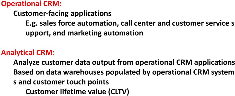 sales force automation, call center and customer service s upport, and marketing