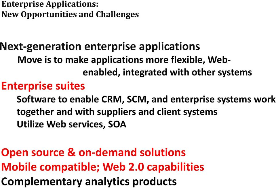enable CRM, SCM, and enterprise systems work together and with suppliers and client systems Utilize Web