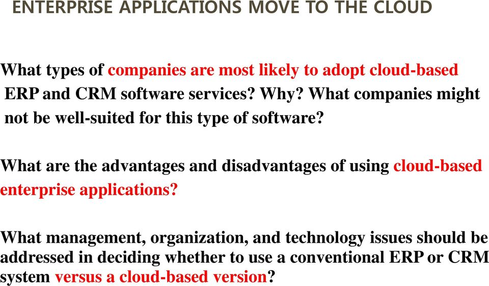 What are the advantages and disadvantages of using cloud-based enterprise applications?