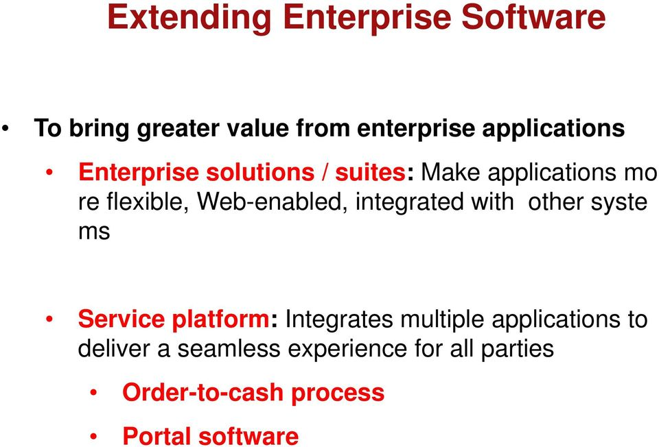 integrated with other syste ms Service platform: Integrates multiple applications