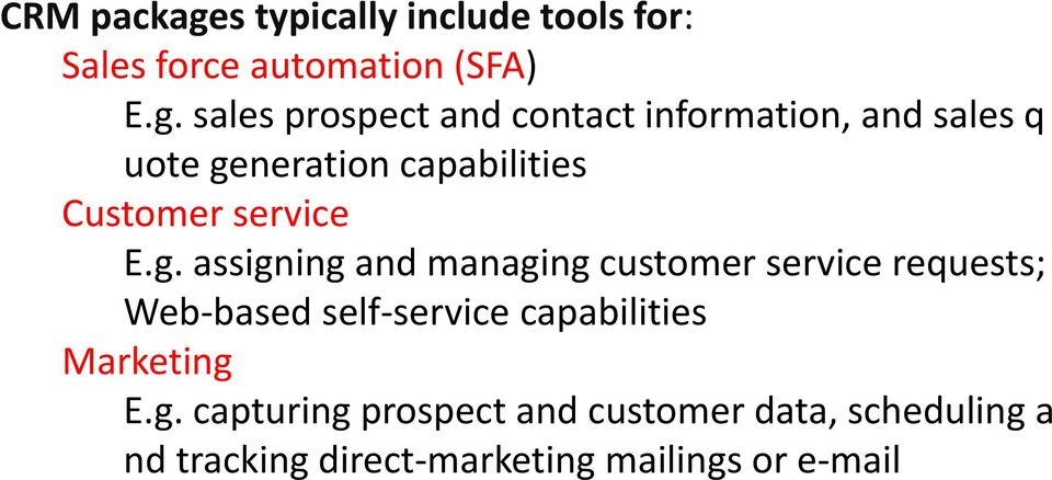 sales prospect and contact information, and sales q uote generation capabilities Customer