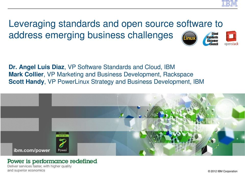 Angel Luis Diaz, VP Software Standards and Cloud, IBM Mark Collier,