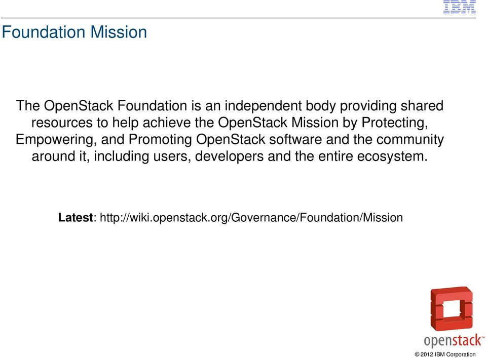 Promoting OpenStack software and the community around it, including users,