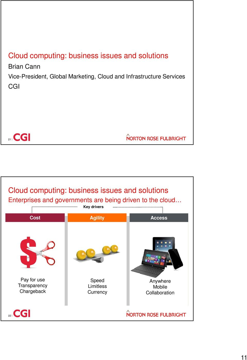 solutions Enterprises and governments are being driven to the cloud Key drivers Cost