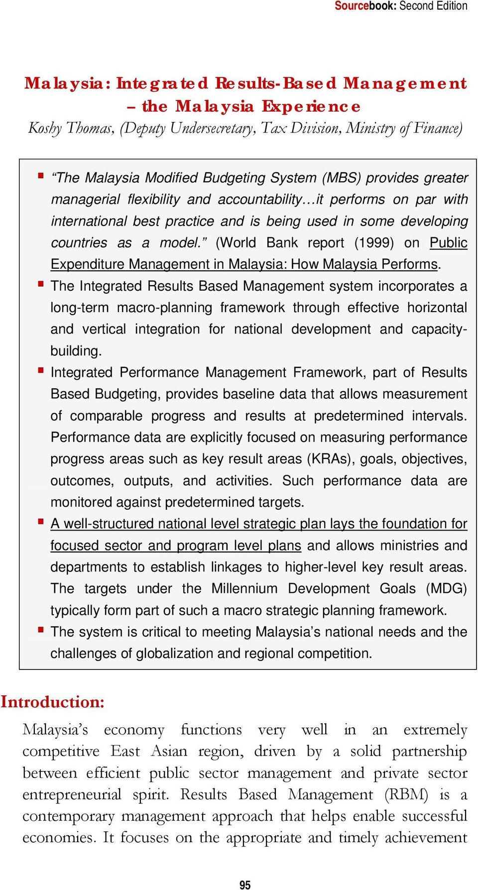 (World Bank report (1999) on Public Expenditure Management in Malaysia: How Malaysia Performs.