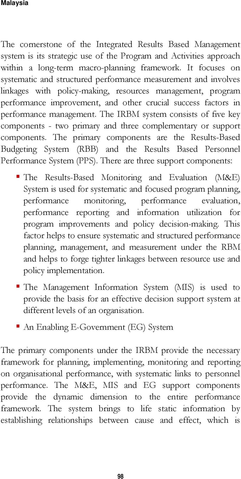 performance management. The IRBM system consists of five key components - two primary and three complementary or support components.