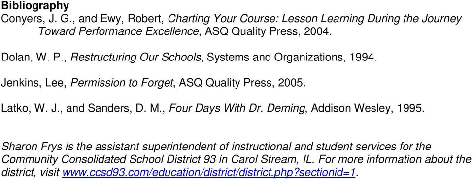 M., Four Days With Dr. Deming, Addison Wesley, 1995.
